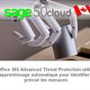 Partie 1: Introduction aux fonctions avancées  dans O365 qui protègent contre les menaces